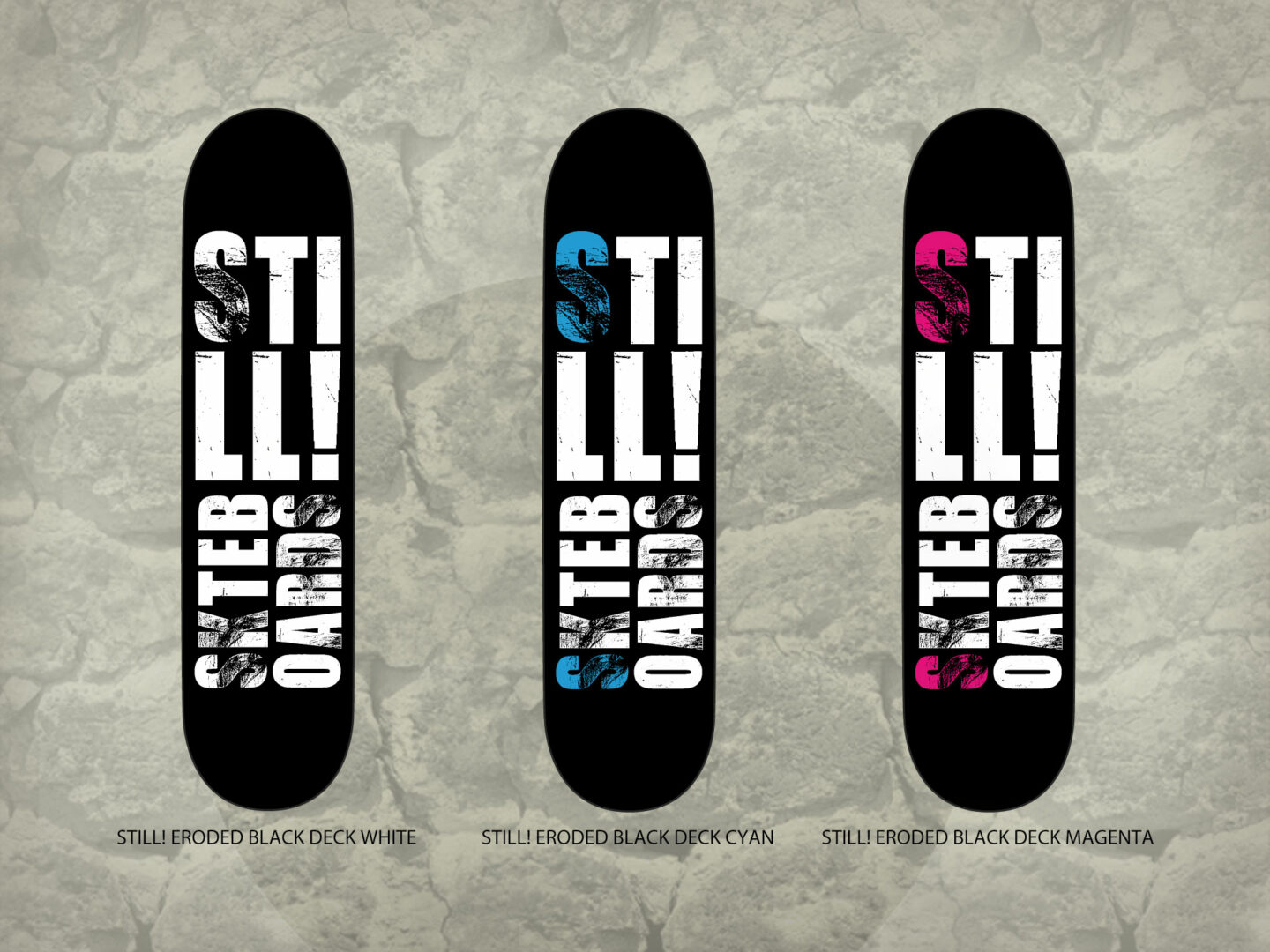 Still! Skateboards Grafica Tavole da Skateboard Serie Still! Eroded Black