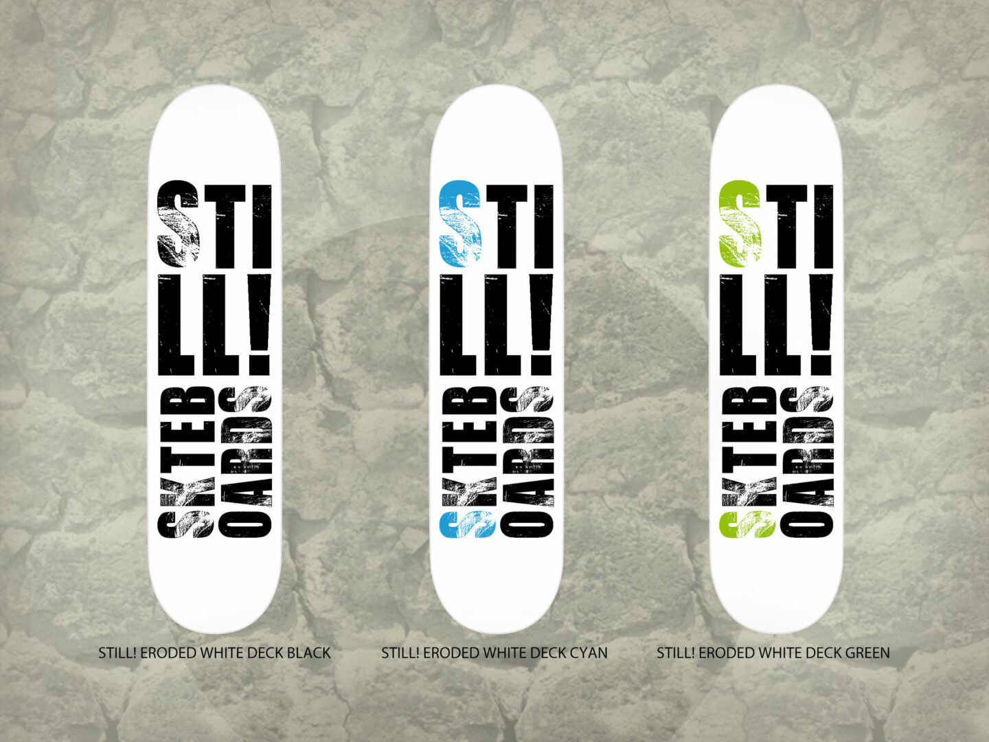 Still! Skateboards Grafica Tavole da Skateboard Serie Still! Eroded White