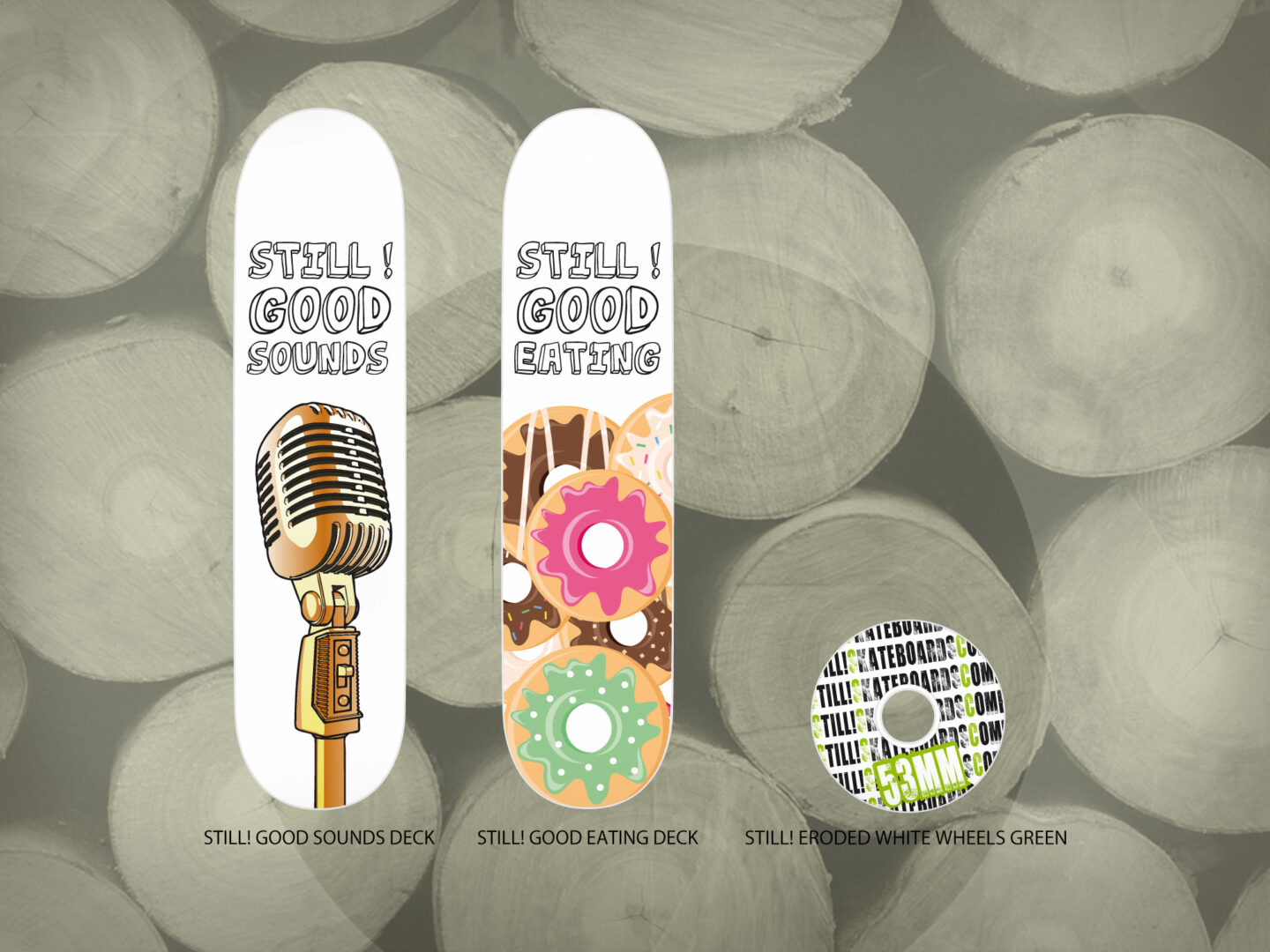 Still! Skateboards Grafica Tavole da Skateboard Still! Good Sounds e Still! Good Eating
